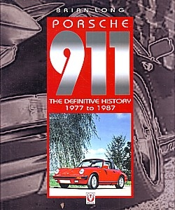 Porsche 911. The definitive history 1977 to 1987