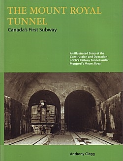 The Mount Royal Tunnel, Canada's First Subway