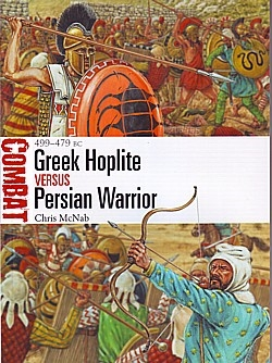 Greek Hoplite Versus Persian Warrior; 499-479BC