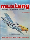 Mustang, The story of the P-51 Fighter.
