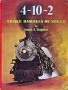 The 4-10-2: Three Barrels of Steam